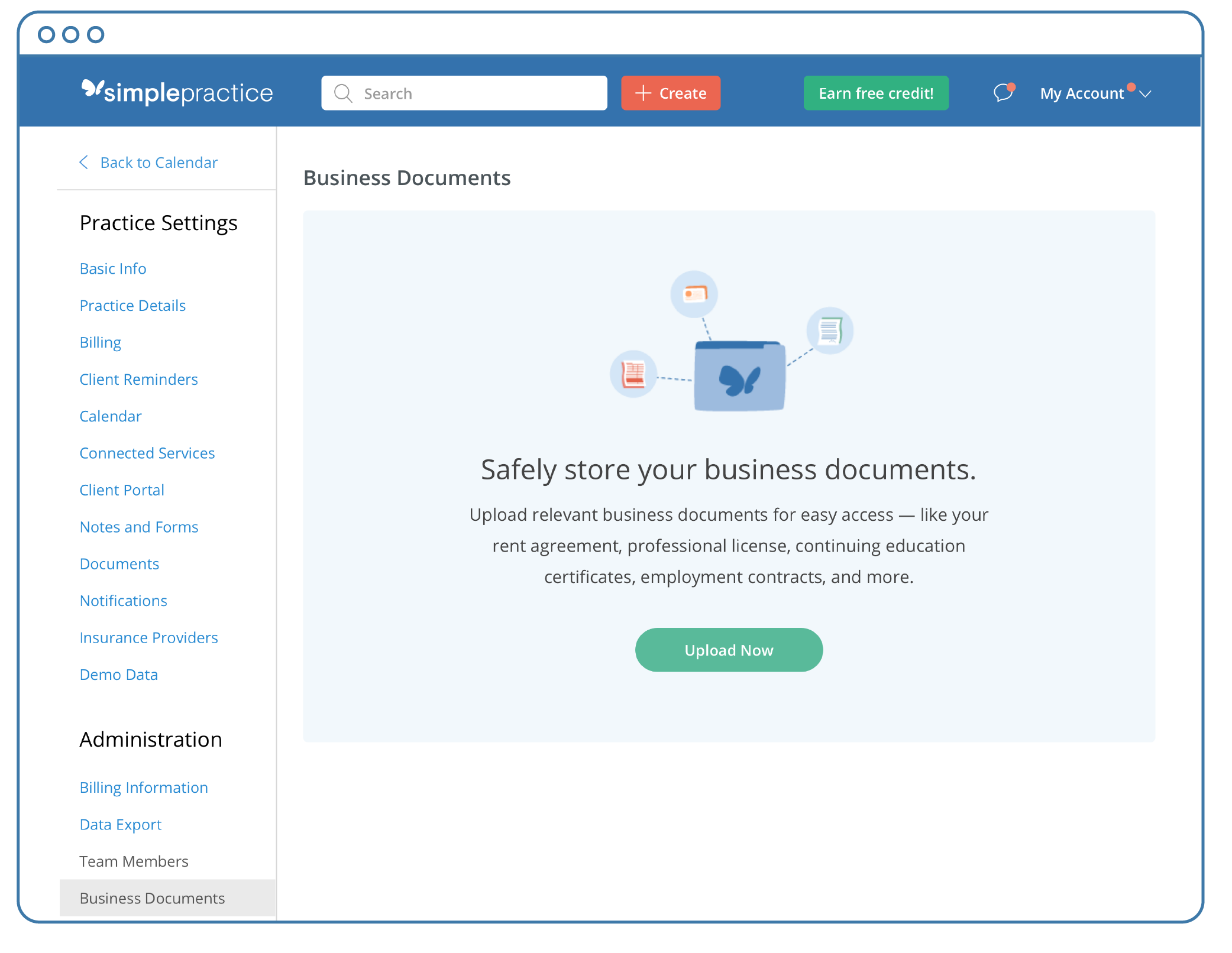 Safely store your business documents fore easy access later in the Account Settings Business Documents section of your SimplePractice App account.