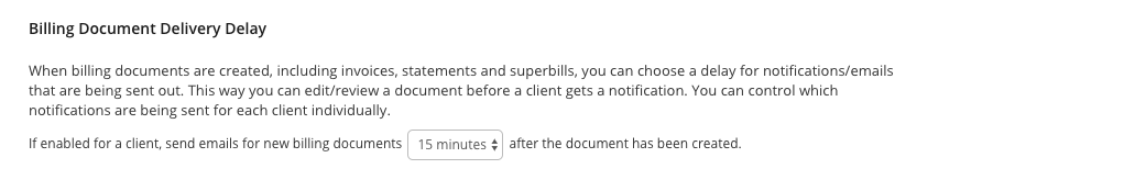 You can select delays in sharing billing documents with clients